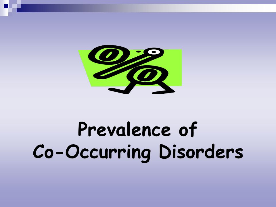 Prevalence of Co-Occurring Disorders