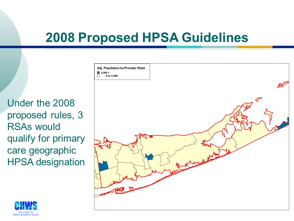 26 2008 Proposed HPSA Guidelines Under the 2008 proposed rules, 3 RSAs would qualify for primary care geographic HPSA designation