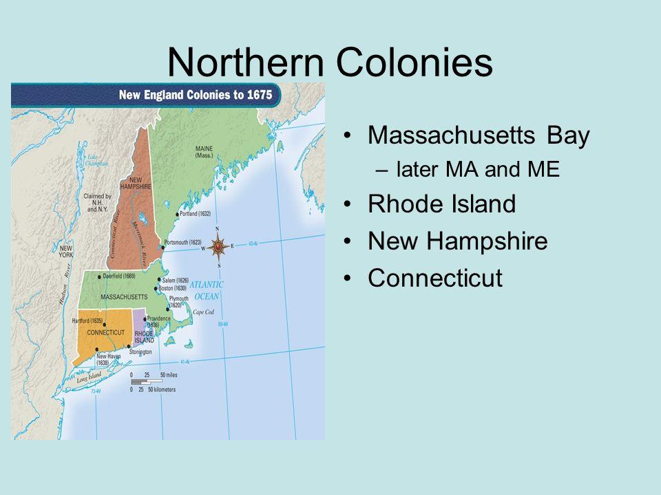 Southern Colonies Maryland Virginia –later VA, KY & WV North Carolina –later NC & TN South Carolina Georgia