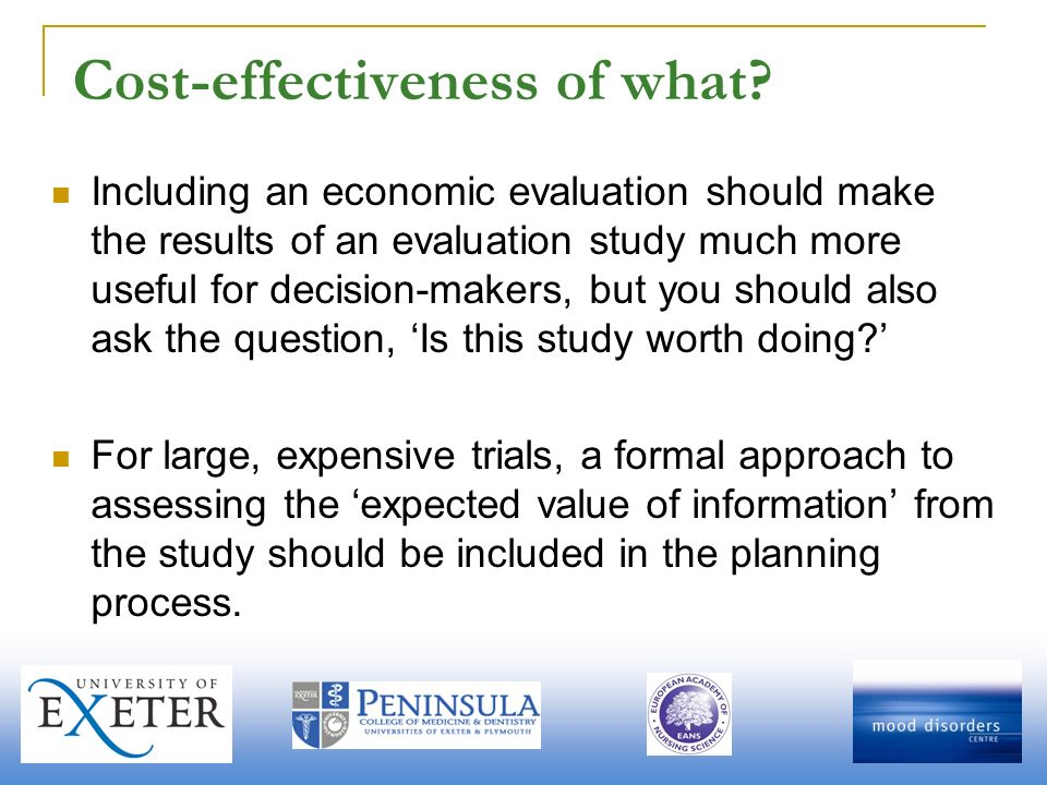 Cost-effectiveness of what? Including an economic evaluation should make the results of an evaluation study much more useful for decision-makers, but