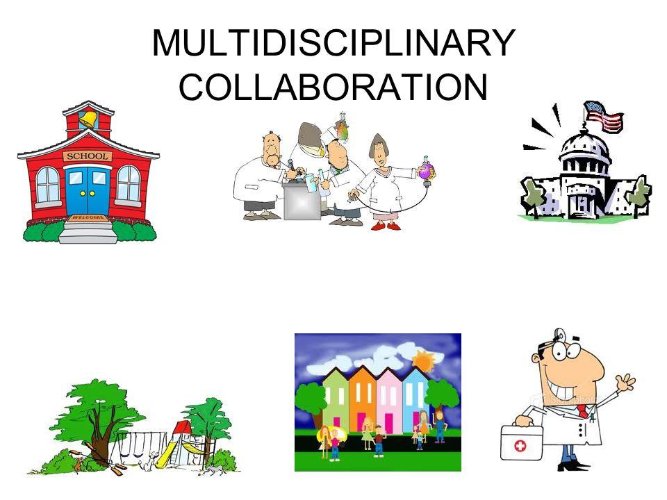 MULTIDISCIPLINARY COLLABORATION