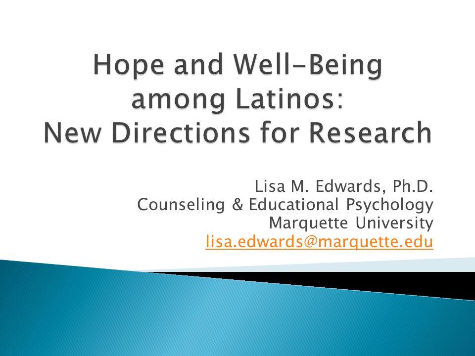 Lisa M. Edwards, Ph.D. Counseling & Educational Psychology Marquette University lisa.edwards@marquette.edu