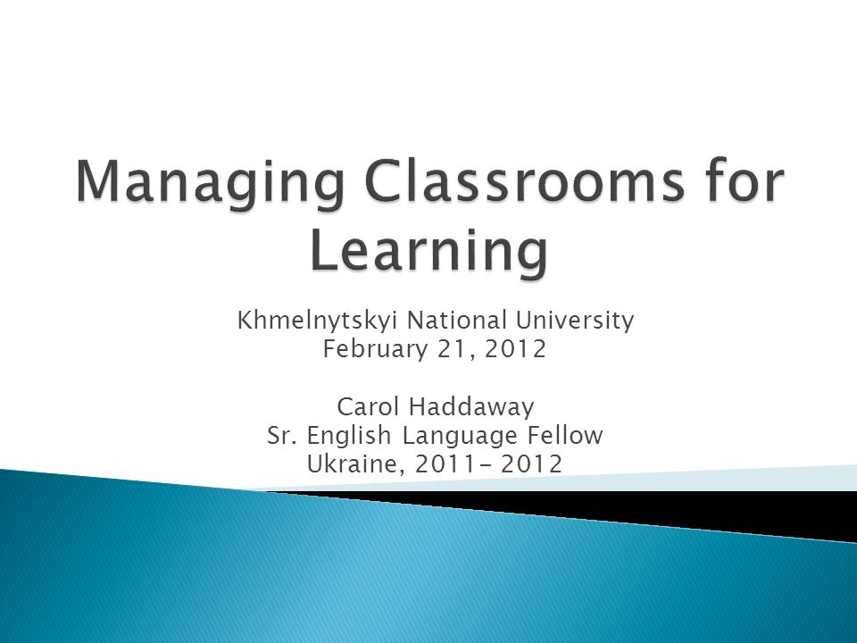 Khmelnytskyi National University February 21, 2012 Carol Haddaway Sr.