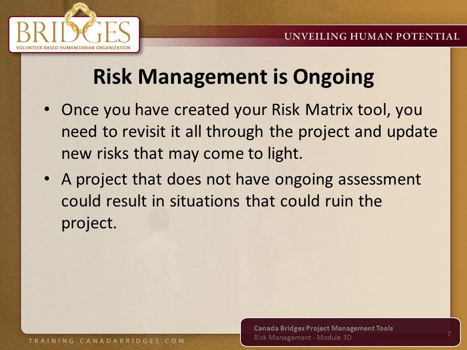 Once you have created your Risk Matrix tool, you need to revisit it all through the project and update new risks that may come to light.