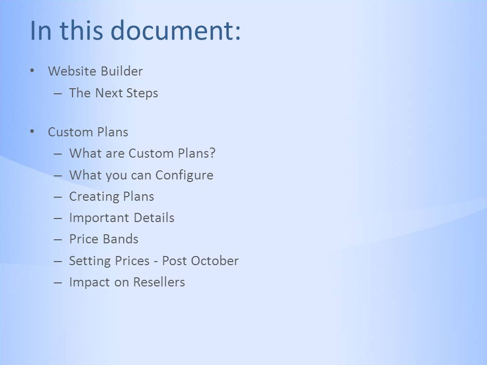 In this document: Website Builder – The Next Steps Custom Plans – What are Custom Plans.