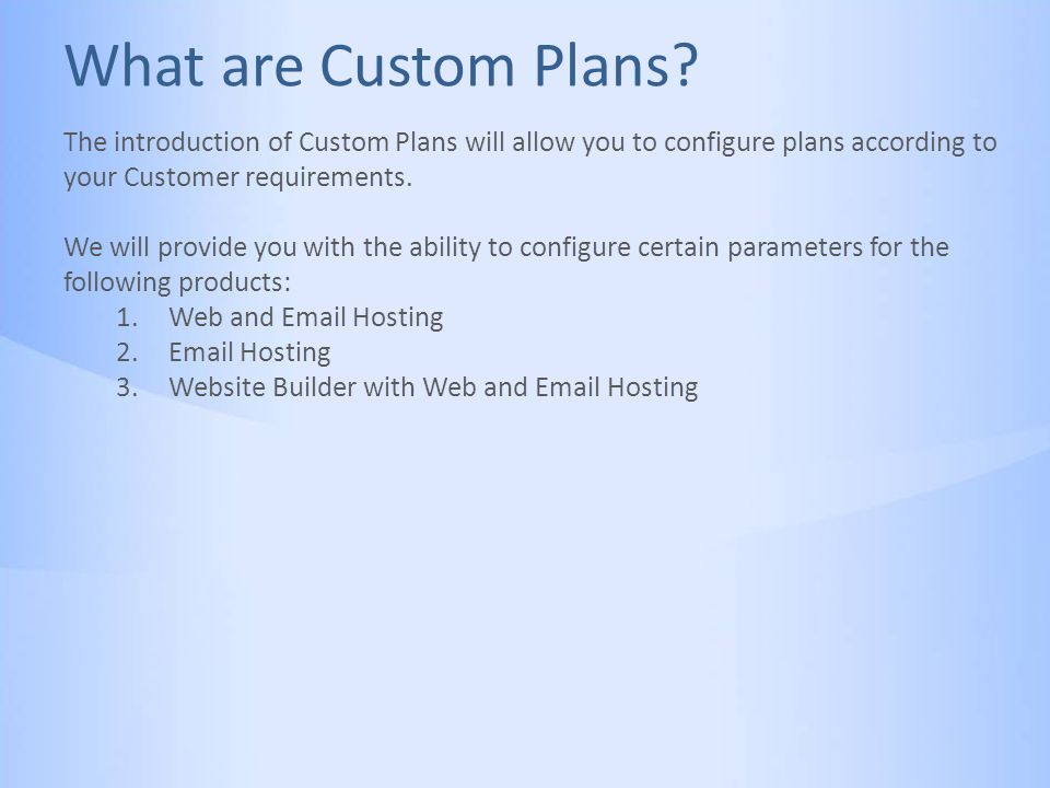 What are Custom Plans.