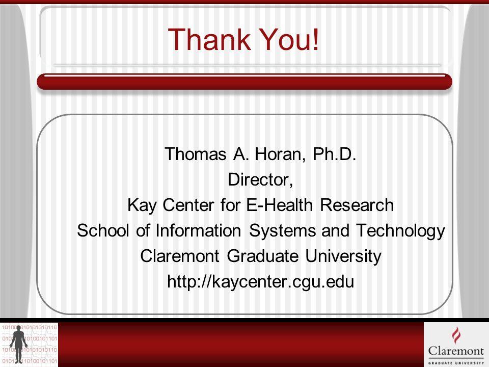 Thank You. Thomas A. Horan, Ph.D.