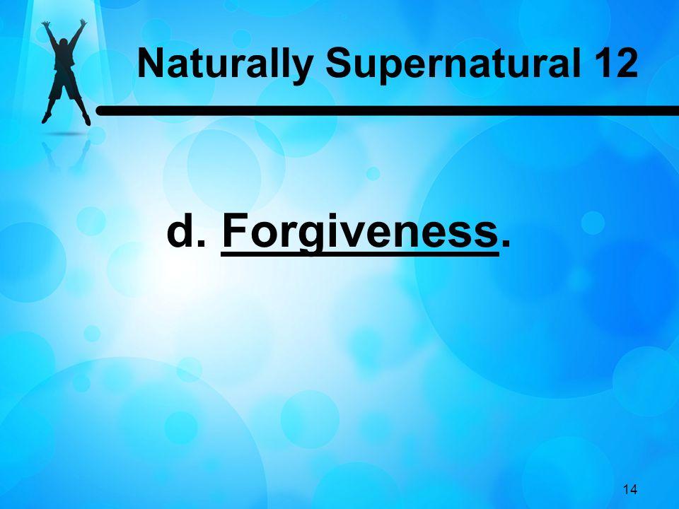 14 d. Forgiveness. Naturally Supernatural 12