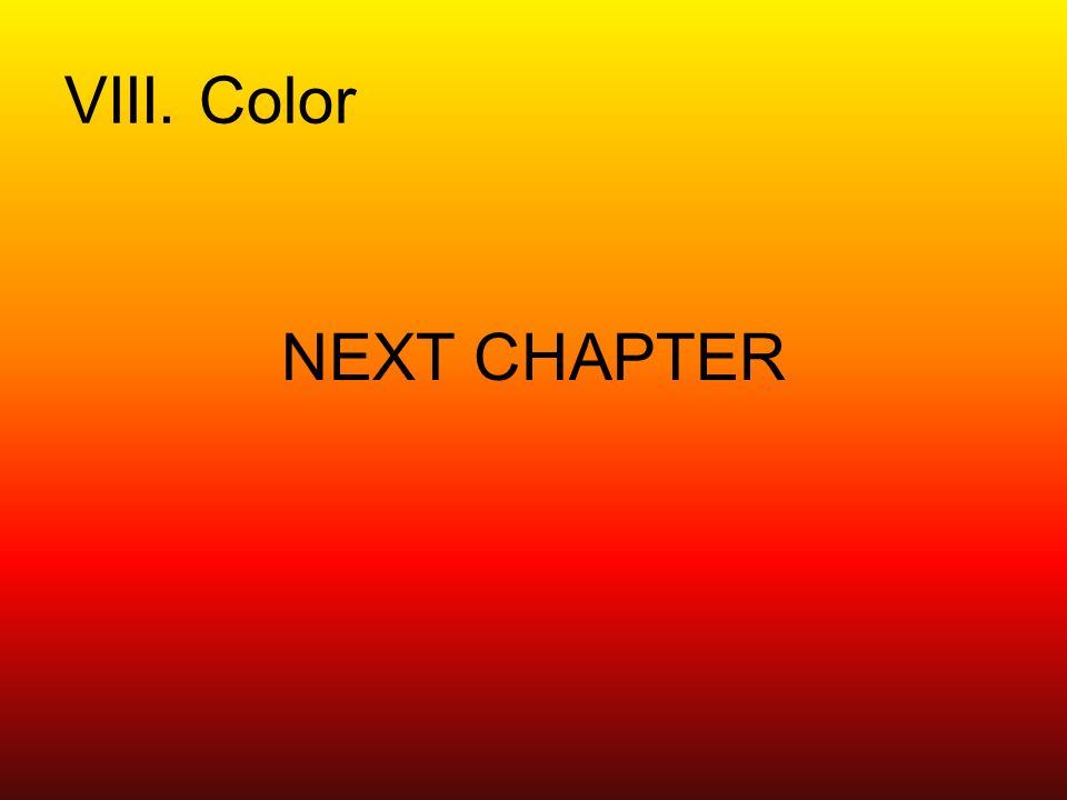 VIII. Color NEXT CHAPTER