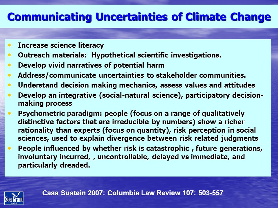Communicating Uncertainties of Climate Change Increase science literacy Increase science literacy Outreach materials: Hypothetical scientific investig