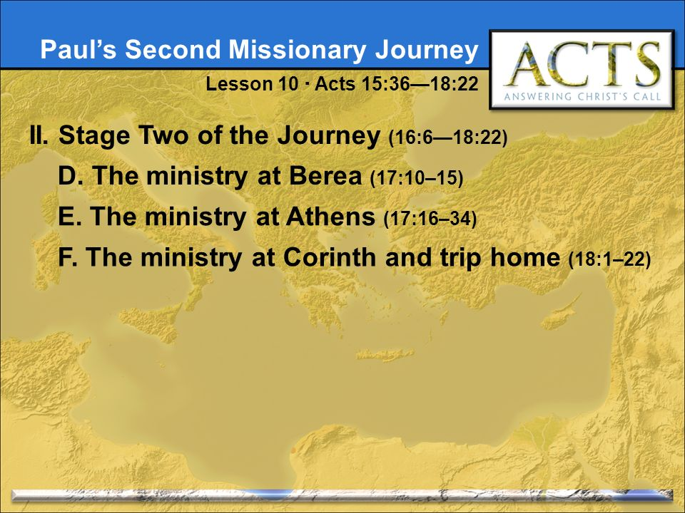 Pauls Second Missionary Journey Lesson 10 Acts 15:3618:22 II.