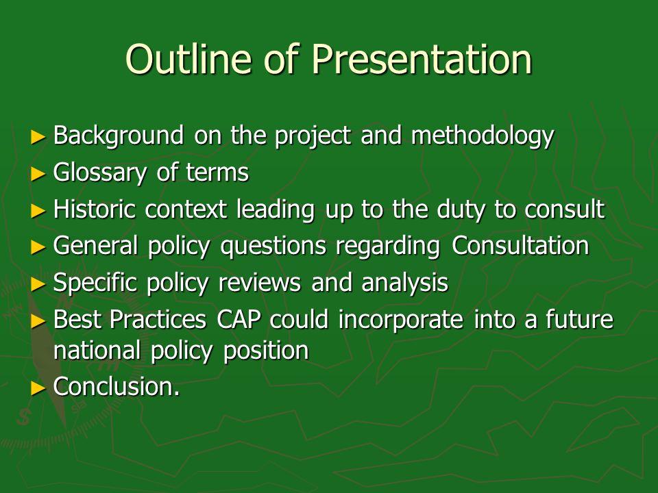 Outline of Presentation Background on the project and methodology Background on the project and methodology Glossary of terms Glossary of terms Histor