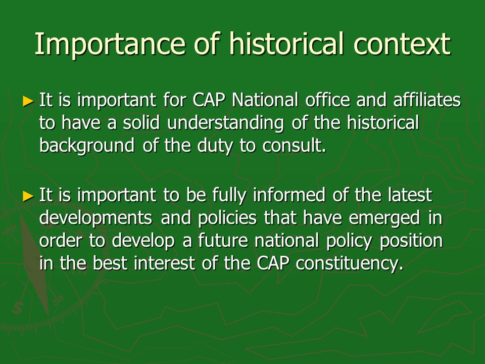 Importance of historical context It is important for CAP National office and affiliates to have a solid understanding of the historical background of