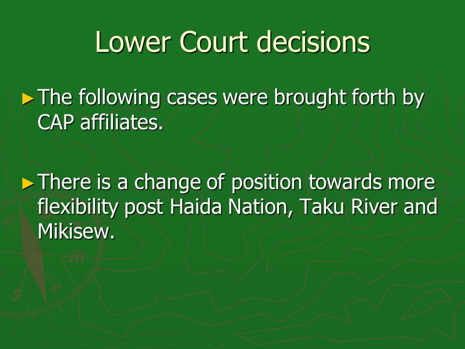 Lower Court decisions The following cases were brought forth by CAP affiliates. The following cases were brought forth by CAP affiliates. There is a c