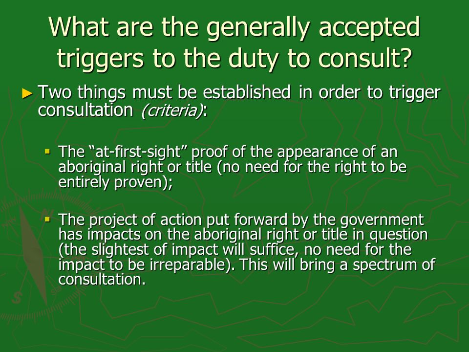 What are the generally accepted triggers to the duty to consult.