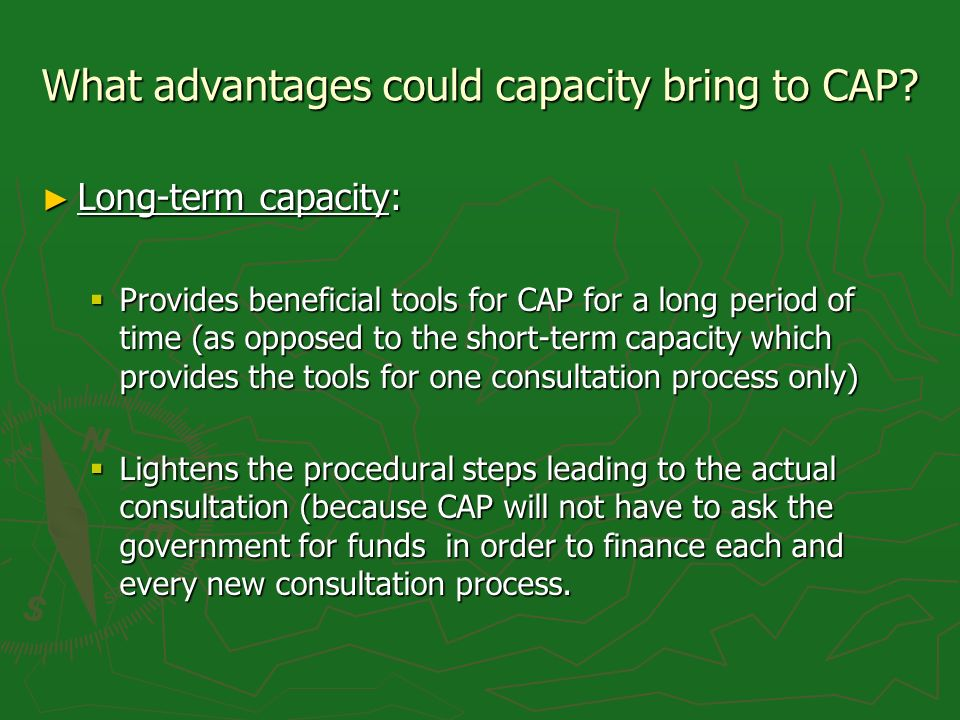What advantages could capacity bring to CAP.