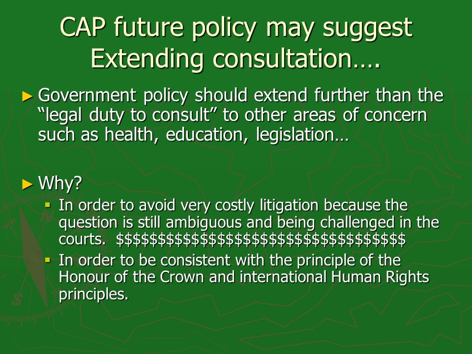 CAP future policy may suggest Extending consultation…. Government policy should extend further than the legal duty to consult to other areas of concer