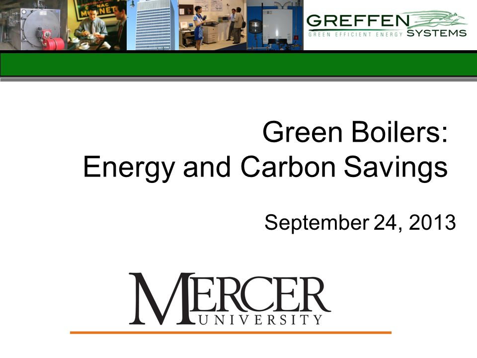 Green Boilers: Energy and Carbon Savings September 24, 2013