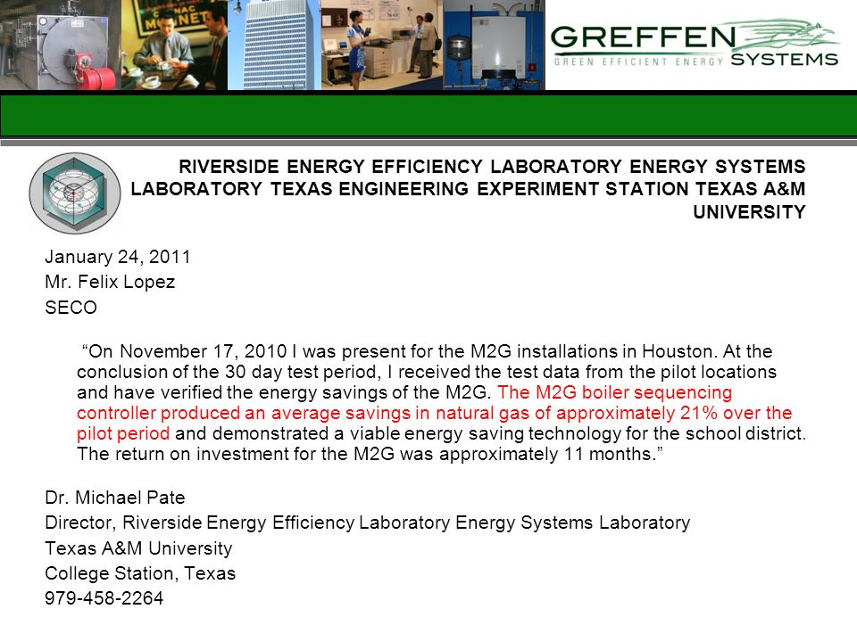 RIVERSIDE ENERGY EFFICIENCY LABORATORY ENERGY SYSTEMS LABORATORY TEXAS ENGINEERING EXPERIMENT STATION TEXAS A&M UNIVERSITY January 24, 2011 Mr. Felix