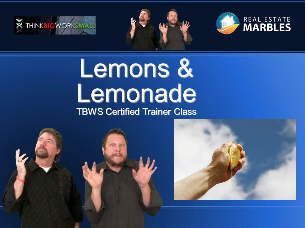 = == Lemons & Lemonade TBWS Certified Trainer Class