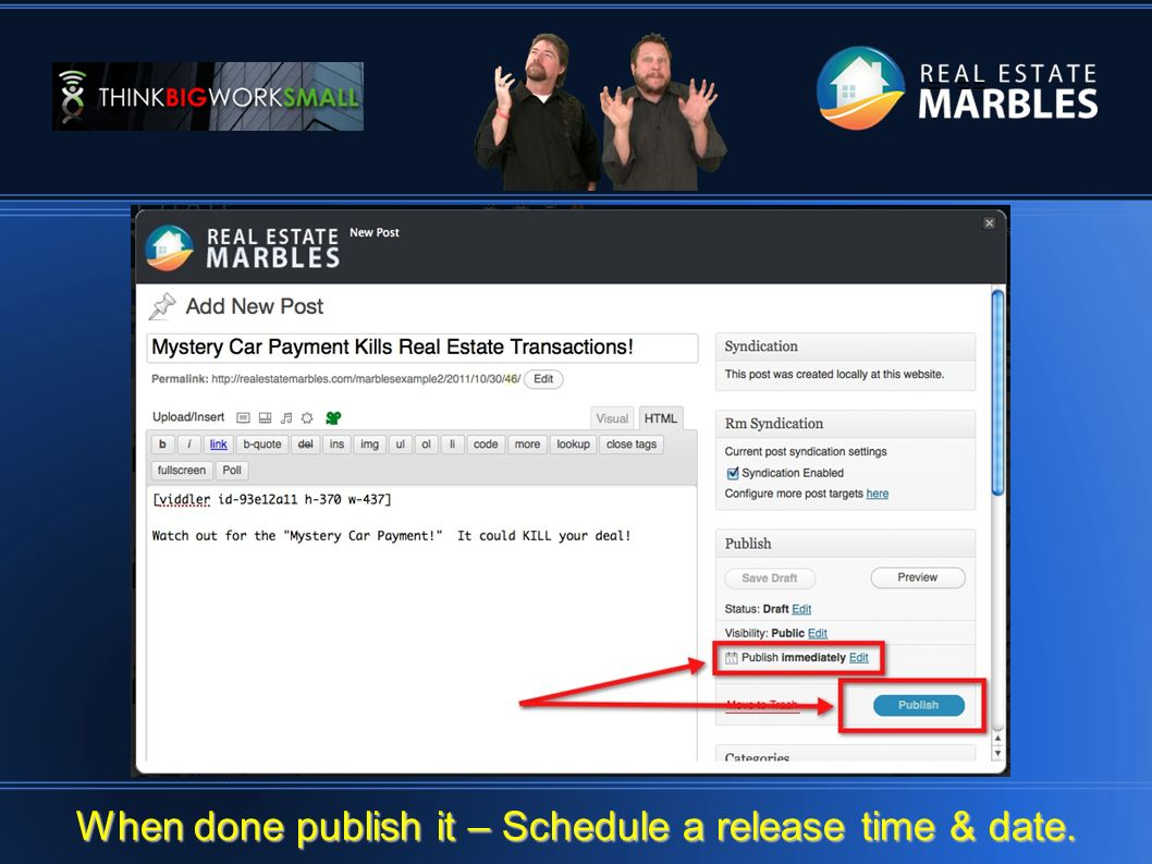 = == When done publish it – Schedule a release time & date.