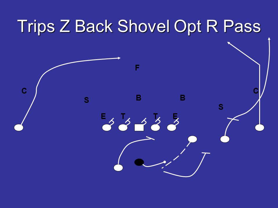 Trips Z Back Shovel Opt R Pass E T T E B B S S F CC