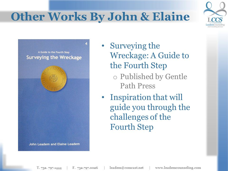 T. 732. 797.1444 | F. 732.797.0026 | leadem@comcast.net | www.leademcounseling.com Other Works By John & Elaine Surveying the Wreckage: A Guide to the