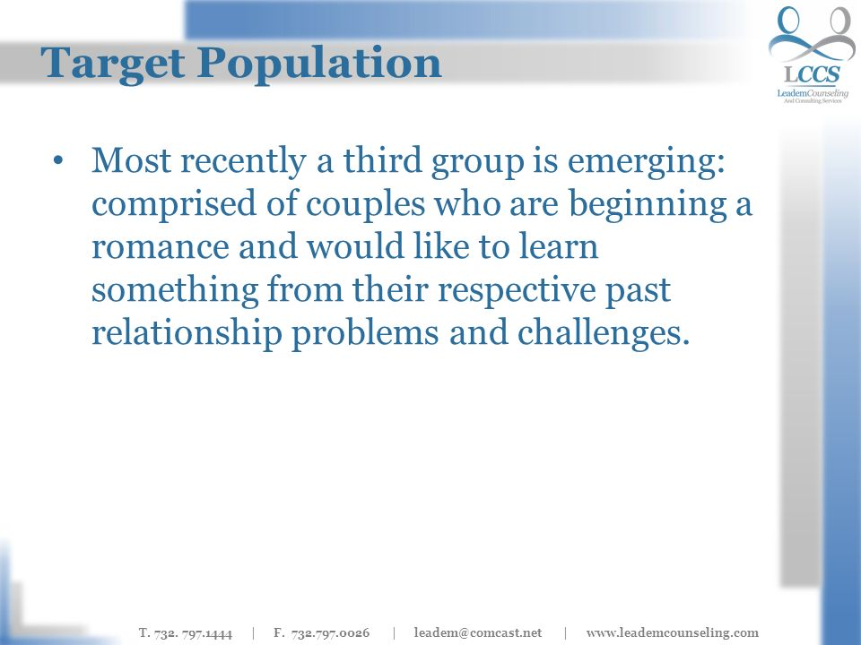 T. 732. 797.1444 | F. 732.797.0026 | leadem@comcast.net | www.leademcounseling.com Target Population Most recently a third group is emerging: comprise