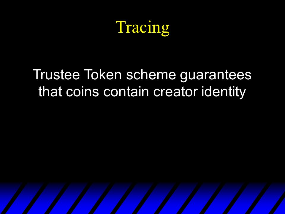 Tracing Trustee Token scheme guarantees that coins contain creator identity