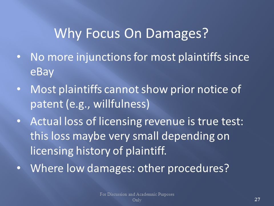 For Discussion and Academnic Purposes Only 27 Why Focus On Damages.