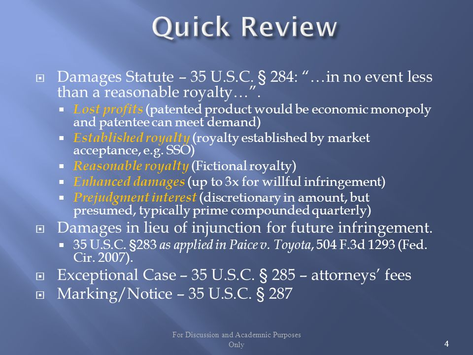 Damages Statute – 35 U.S.C. § 284: …in no event less than a reasonable royalty….