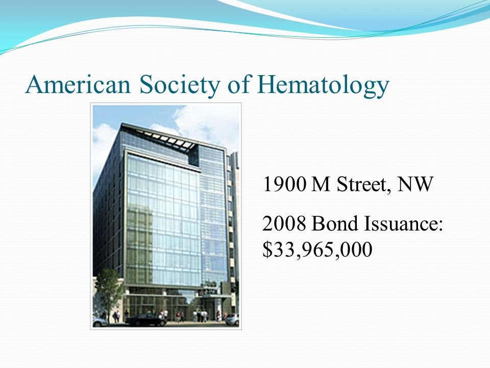 American Society of Hematology 1900 M Street, NW 2008 Bond Issuance: $33,965,000