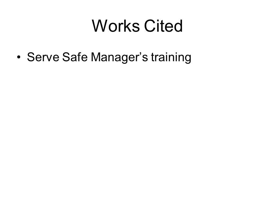 Works Cited Serve Safe Managers training