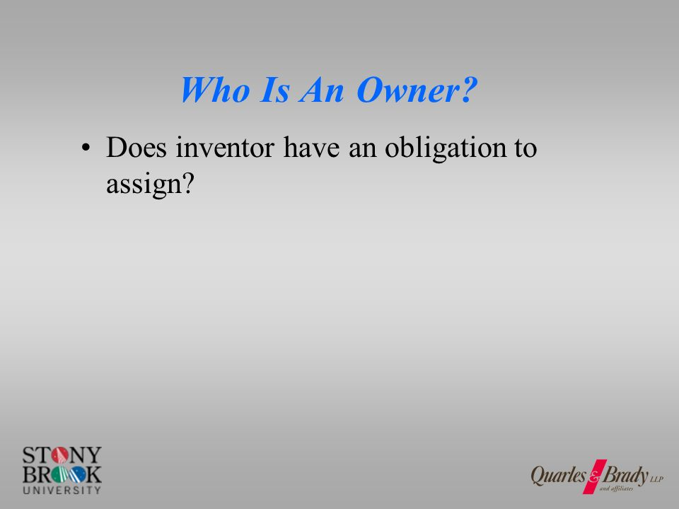 Who Is An Owner Does inventor have an obligation to assign