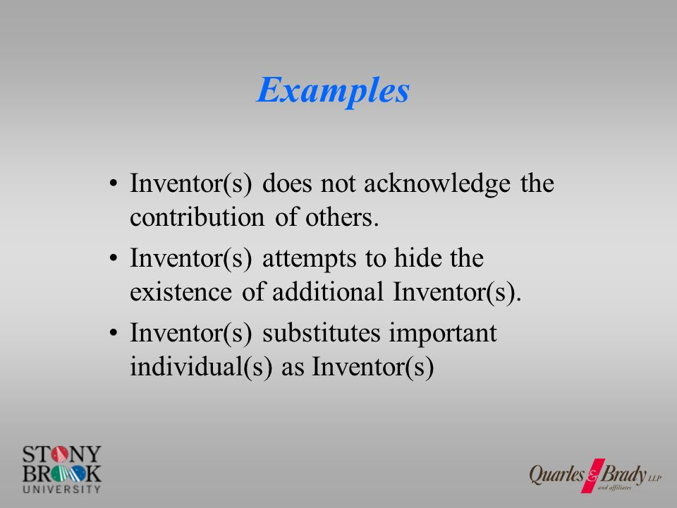 Examples Inventor(s) does not acknowledge the contribution of others.