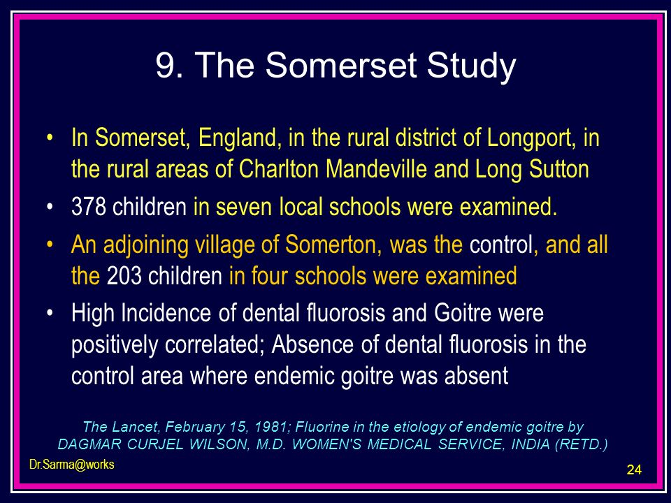 24 Dr.Sarma@works 9. The Somerset Study In Somerset, England, in the rural district of Longport, in the rural areas of Charlton Mandeville and Long Su