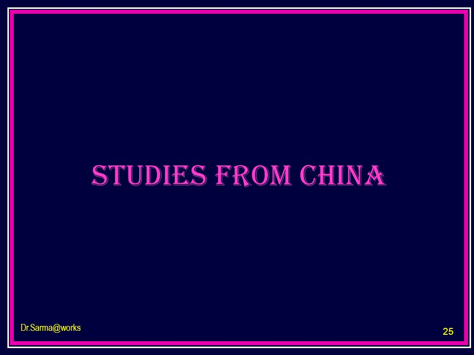 25 Dr.Sarma@works studies from china