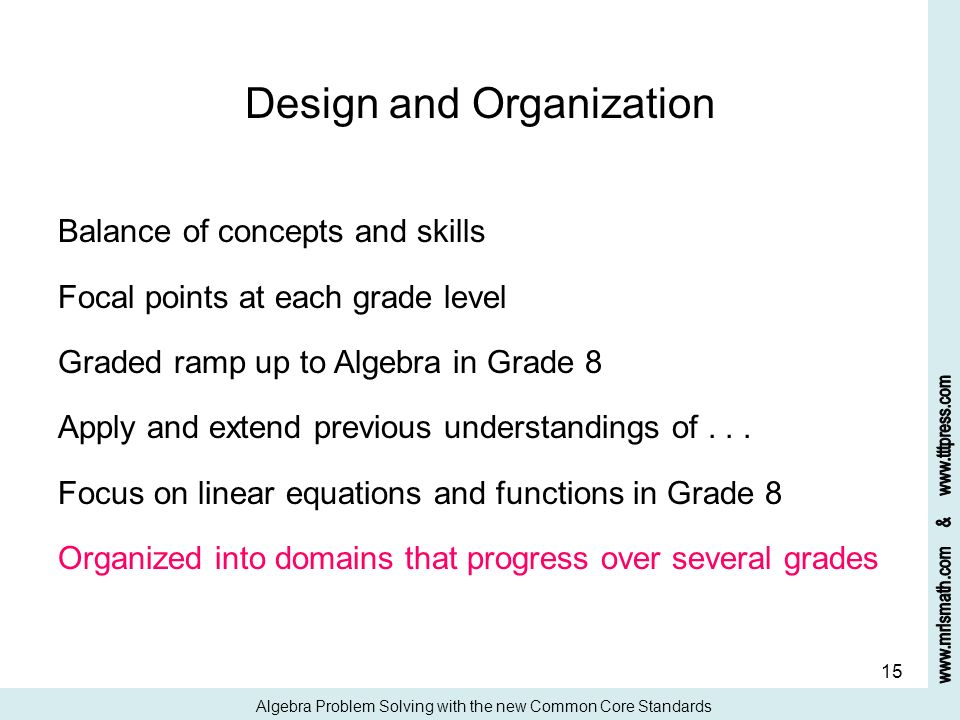 15 Design and Organization Balance of concepts and skills Focal points at each grade level Graded ramp up to Algebra in Grade 8 Apply and extend previ