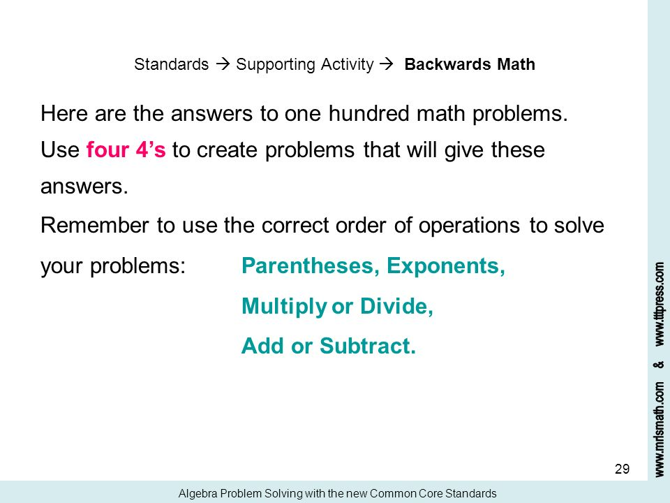 29 Standards Supporting Activity Backwards Math Here are the answers to one hundred math problems. Use four 4s to create problems that will give these