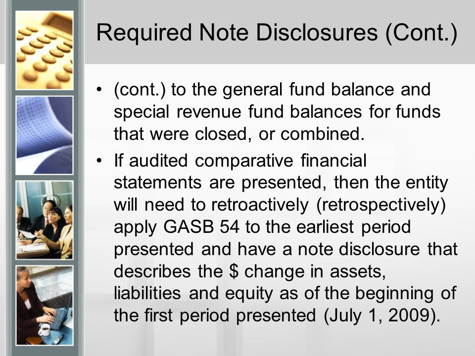 Required Note Disclosures (Cont.) (cont.) to the general fund balance and special revenue fund balances for funds that were closed, or combined.