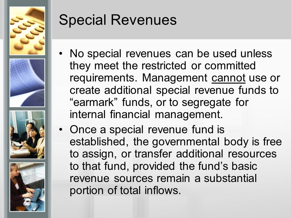 Special Revenues No special revenues can be used unless they meet the restricted or committed requirements.