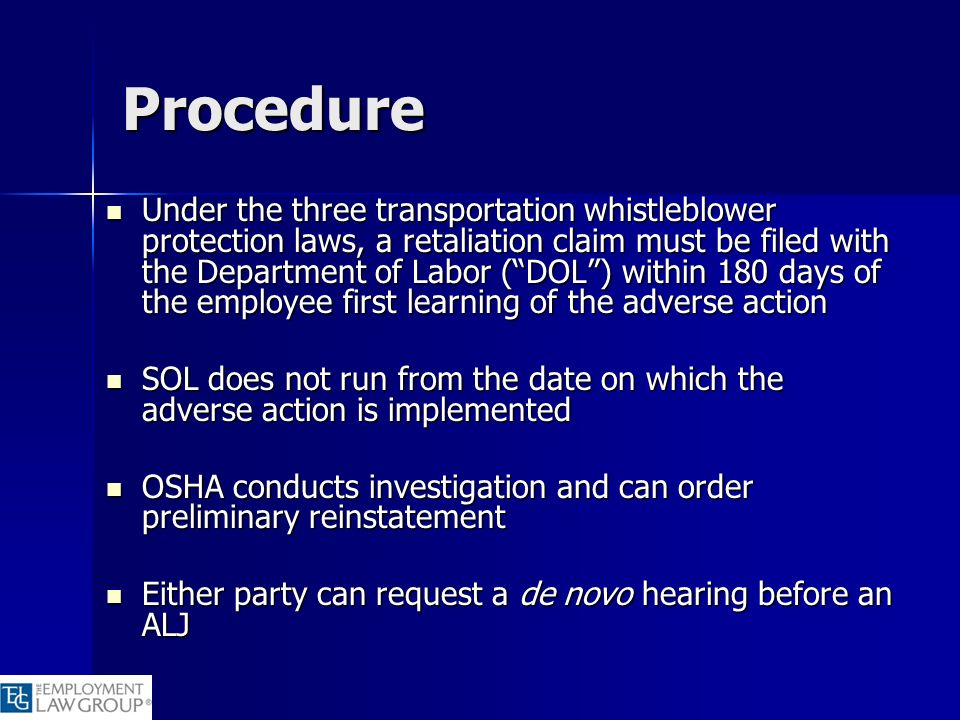 Procedure Under the three transportation whistleblower protection laws, a retaliation claim must be filed with the Department of Labor (DOL) within 18