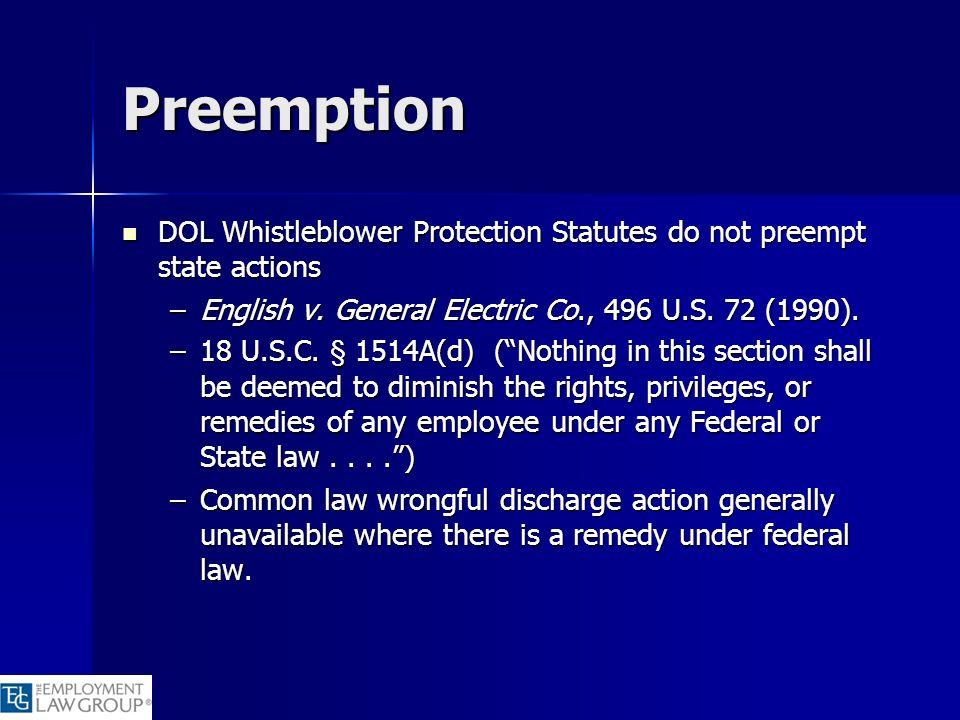 Preemption DOL Whistleblower Protection Statutes do not preempt state actions DOL Whistleblower Protection Statutes do not preempt state actions –Engl