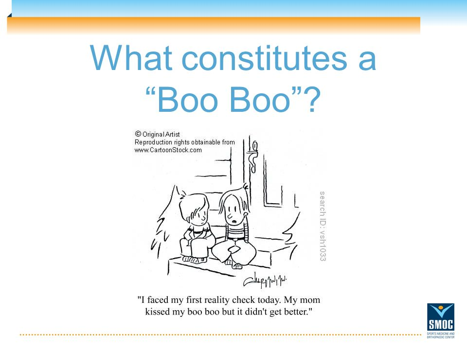 What constitutes a Boo Boo?