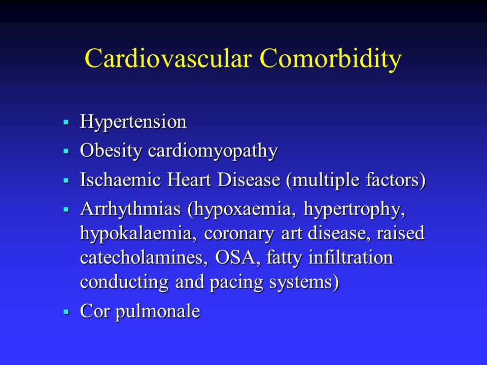 Cardiovascular Comorbidity Hypertension Hypertension Obesity cardiomyopathy Obesity cardiomyopathy Ischaemic Heart Disease (multiple factors) Ischaemi