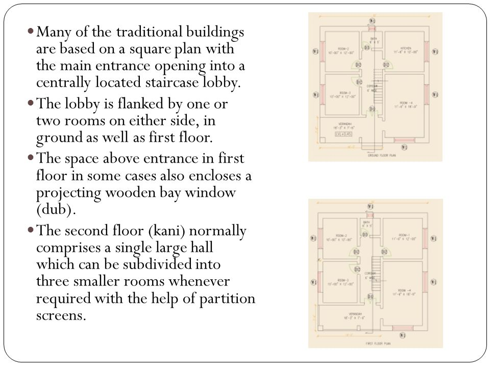 Many of the traditional buildings are based on a square plan with the main entrance opening into a centrally located staircase lobby. The lobby is fla