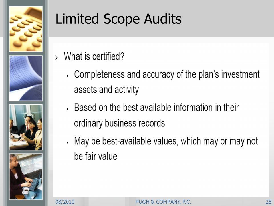 08/2010PUGH & COMPANY, P.C.28 Limited Scope Audits