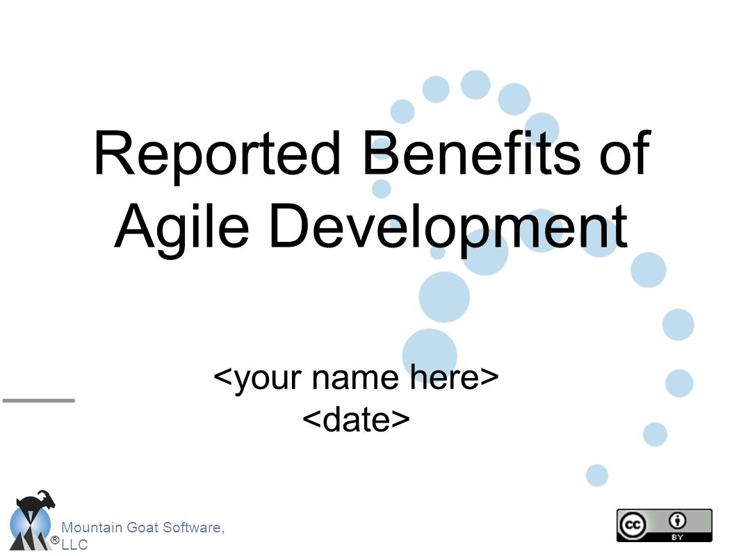 ® Mountain Goat Software, LLC Reported Benefits of Agile Development