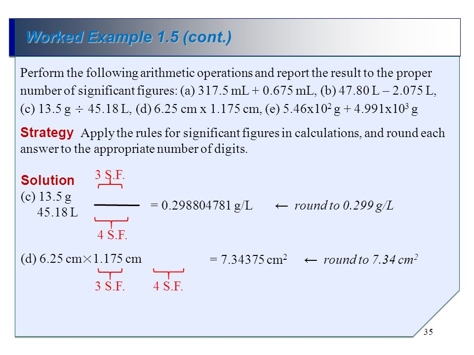 Perform the following arithmetic operations and report the result to the proper number of significant figures: (a) 317.5 mL + 0.675 mL, (b) 47.80 L –