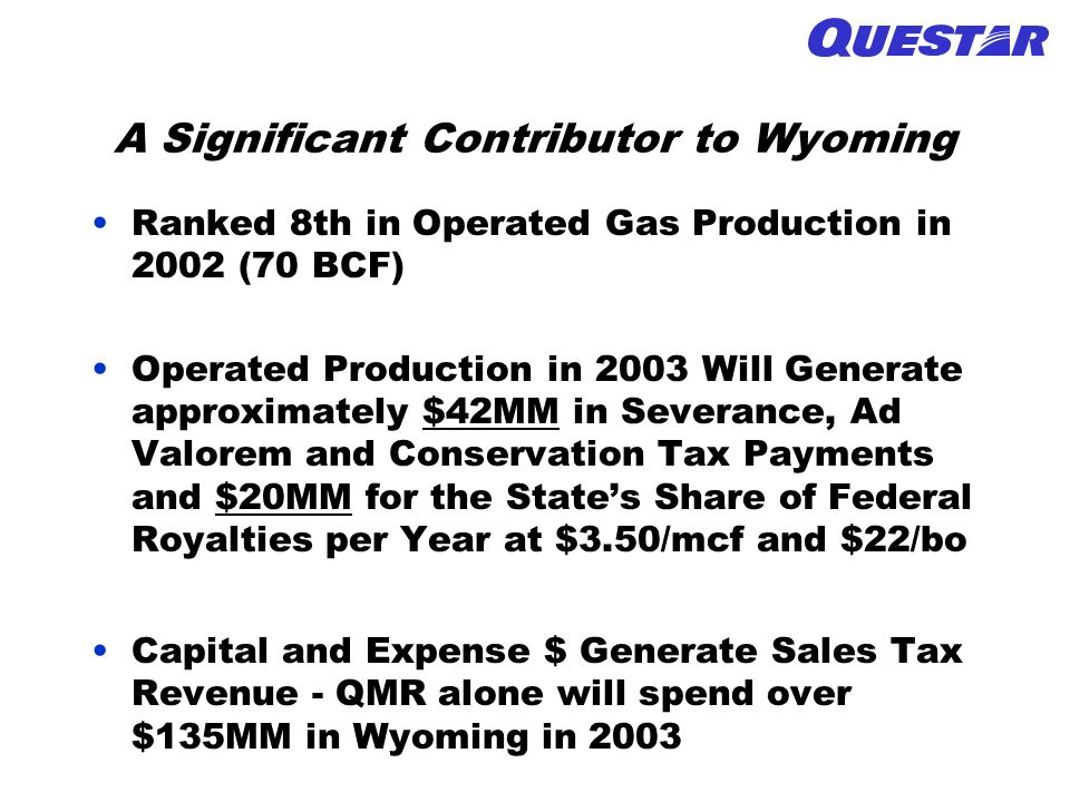 A Significant Contributor to Wyoming Ranked 8th in Operated Gas Production in 2002 (70 BCF) Operated Production in 2003 Will Generate approximately $4